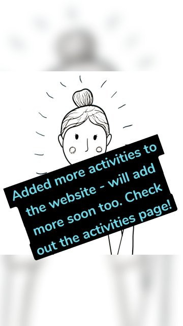 Added more activities to the website - will add more soon too. Check out the activities page!
