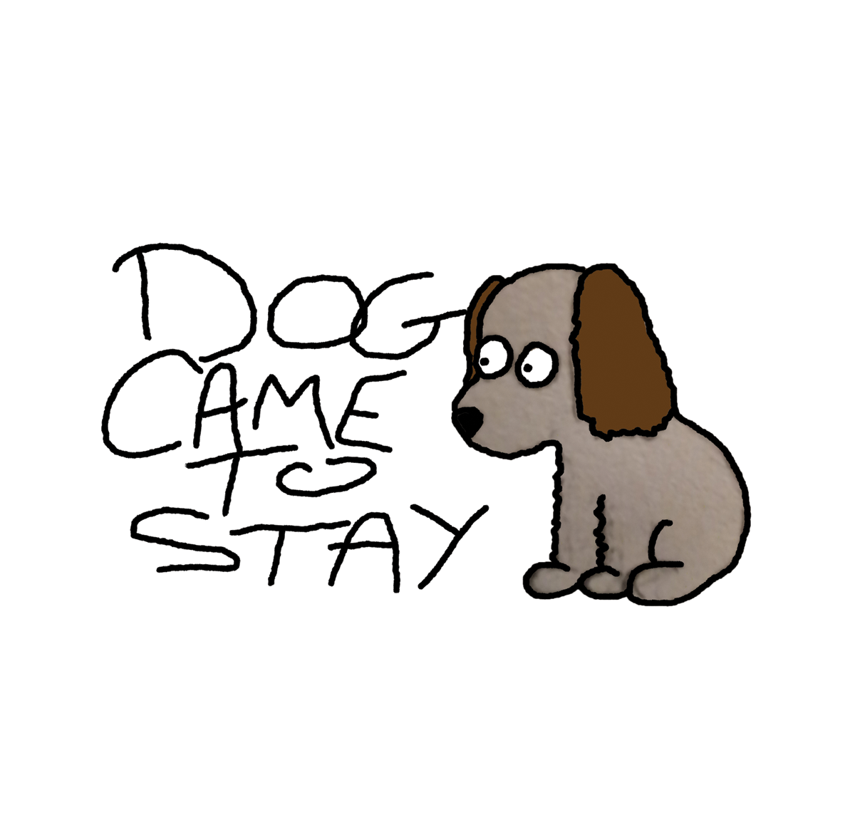 Dog Came To Stay